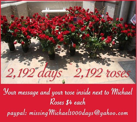 2,192 days missing Michael ~ 2,192 roses and your message placed INSIDE Holly Terrace next to Michael